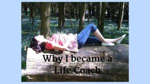 Why I became a Life Coach